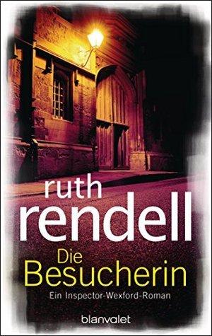 Die Besucherin: Roman  by  Ruth Rendell