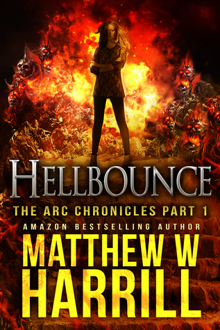 Hellbounce (The ARC Chronicles, #1) Matthew W. Harrill