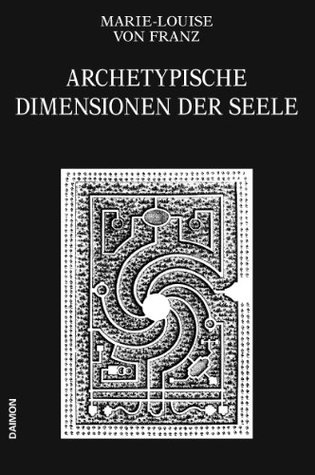 Archetypische Dimensionen der Seele (Ausgewählte Schriften 4) Marie-Louise von Franz