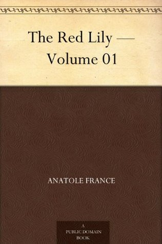 The Red Lily - Volume 01 Anatole France