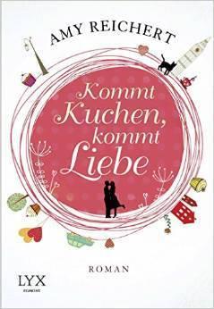 Kommt Kuchen kommt Liebe  by  Amy Reichert