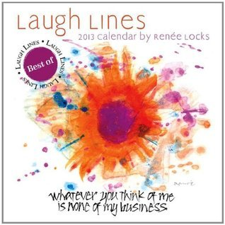 Laugh Lines Calendar: Whatever You Think of Me Is None of My Business  by  Brush Dance Publishing