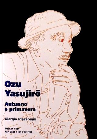 Ozu Yasujirō. Autunno e primavera  by  Giorgio Placereani