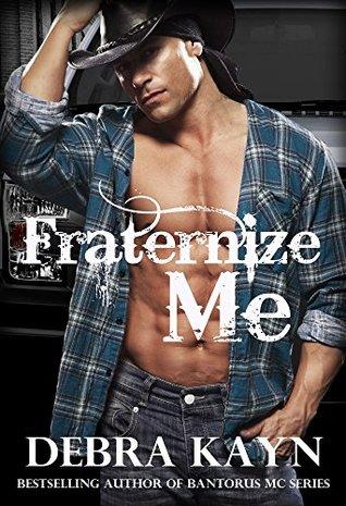 Fraternize Me Debra Kayn