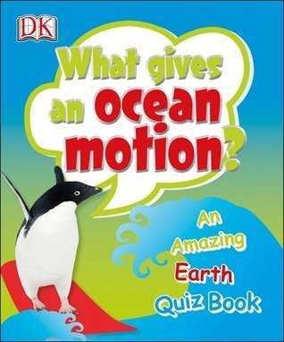 What gives an Ocean Motion?  by  DK Publishing