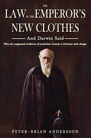 The Law Of The Emperors New Clothes: And Darwin Said Peter-Brian Andersson