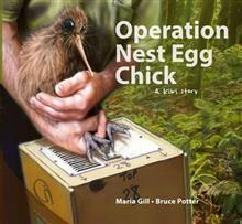 Operation Nest Egg Chick : a kiwi story  by  Matia Gill