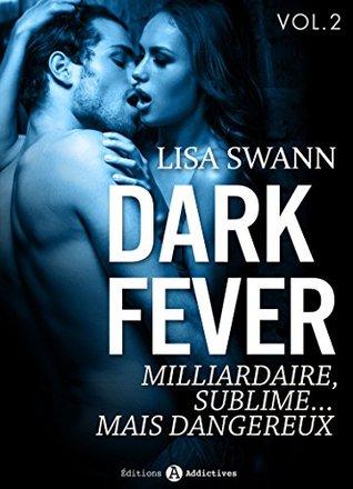 Dark Fever - 2: Milliardaire, sublime... mais dangereux Lisa Swann