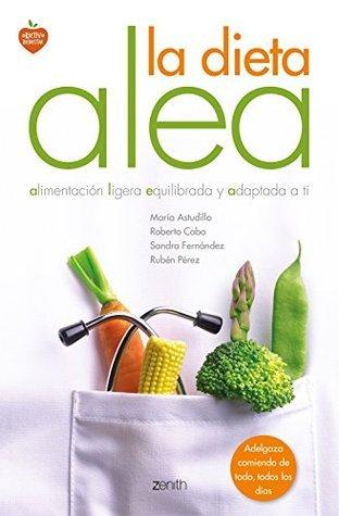 La dieta Alea: alimentación ligera, equilibrada y adaptada a ti María Astudillo