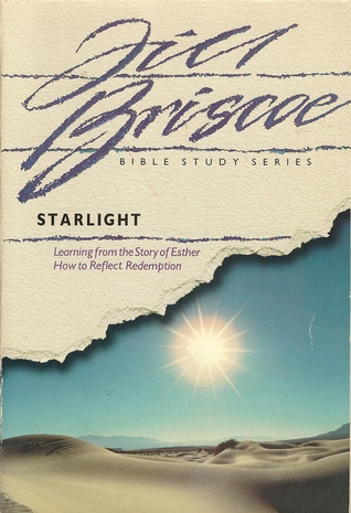 Starlight: Learning from the Story of Esther How to Reflect Redemption (Jill Briscoe Biblestudy Series) Jill Briscoe