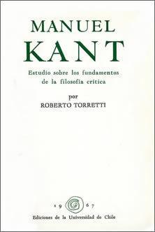 Manuel Kant: estudio sobre los fundamentos de la filosofía crítica  by  Roberto Torretti