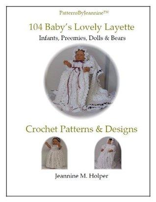 Babys Lovely Layette - Crochet pattern for infants, preemies, & dolls  by  Jeannine Holper