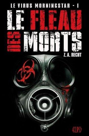 Le virus Morningstar T01 : Le fléau des morts Z. A. Recht