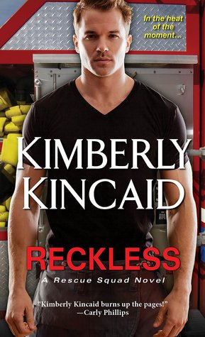 Reckless (Rescue Squad, #1) Kimberly Kincaid
