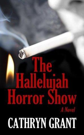 The Hallelujah Horror Show (A Suburban Noir Novel) Cathryn Grant