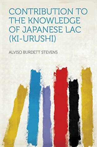 Contribution to the Knowledge of Japanese Lac Alviso Burdett Stevens