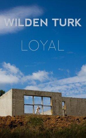 Loyal  by  Wilden Turk