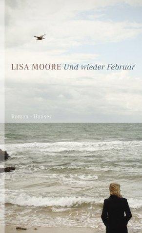 Und wieder Februar: Roman  by  Lisa Moore