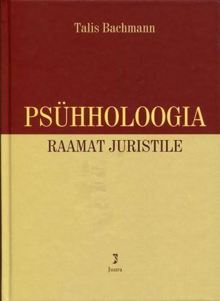 Psühholoogia : raamat juristile  by  Talis Bachmann