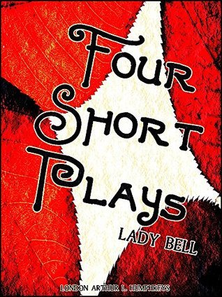Four Short Plays Lady Bell