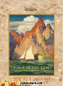 La isla de los Eones y otras historias de mundos perdidos  by  Robert E. Howard