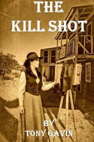 The Kill Shot Tony Gavin