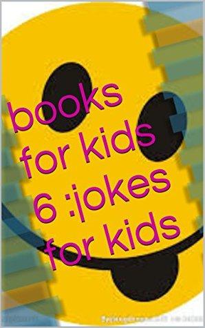 books for kids 6 :jokes for kids James Huang