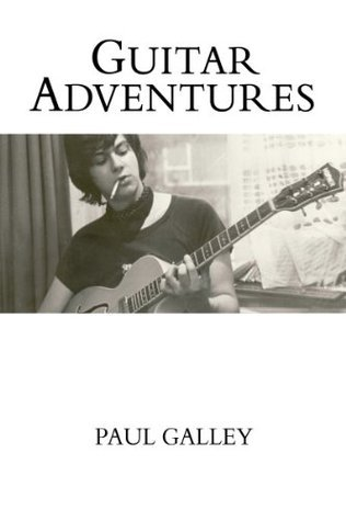 Guitar Adventures  by  Paul Galley