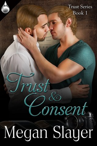 Trust and Consent (Trust, #1)  by  Megan Slayer