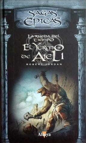 El Yermo de Aiel #1 (La Rueda del Tiempo #8)  by  Robert Jordan