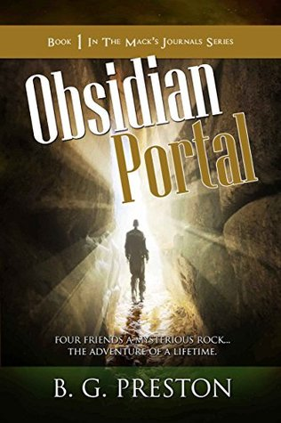 Obsidian Portal: Book One In The Macks Journals Series  by  B. G. Preston
