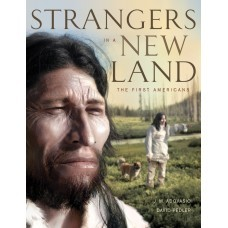 Strangers in a New Land  by  J.M. Adovasio, David Pedler