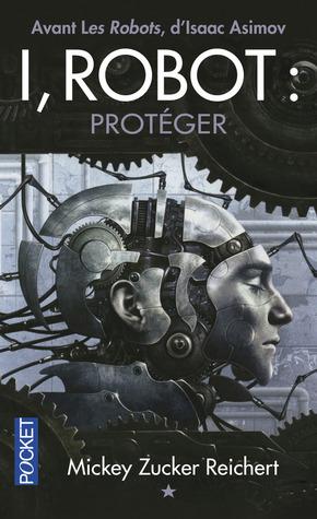 I, Robot:  #Protéger Mickey Zucker Reichert
