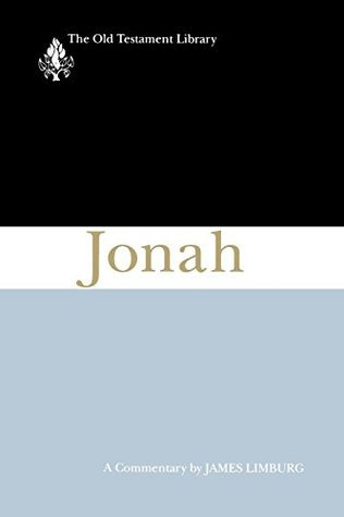 Jonah (1993): A Commentary (The Old Testament Library) James Limburg