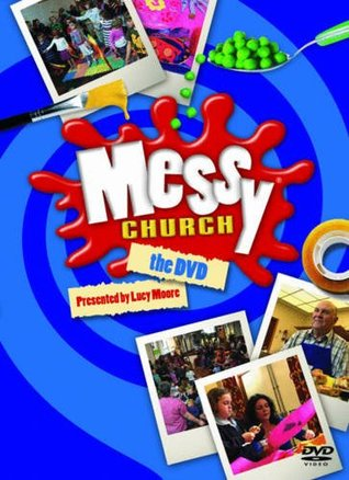 Messy Church  by  Lucy  Moore