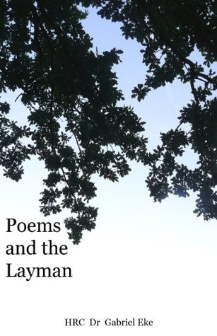 Poems and the Layman  by  Gabriel Eke