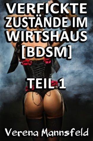 Verfickte Zustände im Wirtshaus - Teil 1 [BDSM] Verena Mannsfeld