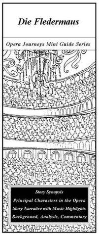 Strausss DIE FLEDERMAUS Opera Journeys Mini Guide (Opera Journeys Mini Guide Series) Burton D. Fisher