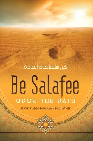 Be Salafee upon the Path  by  Abdus-Salaam as-Suhaymee