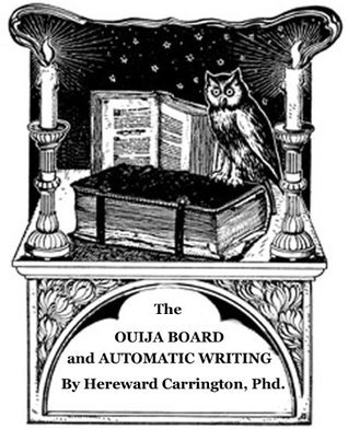 Ouija Board and Automatic Writing - Annotated  by  Hereward Carrington