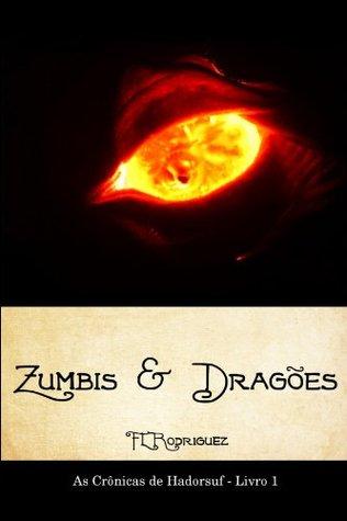 Zumbis & Dragões (Crônicas de Hadorsuf Livro 1)  by  Fabio de Lima Rodriguez