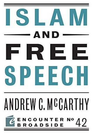 Islam and Free Speech Andrew C McCarthy