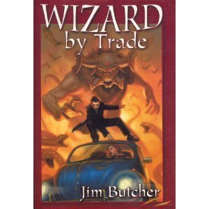 Wizard Trade (The Dresden Files, #4-5) by Jim Butcher