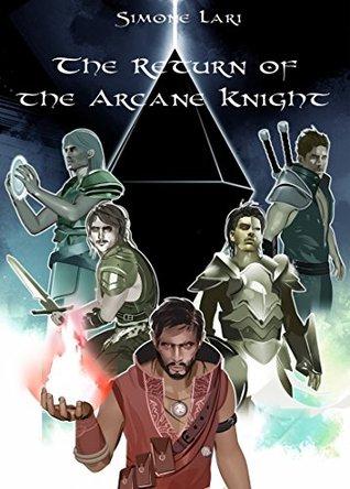 The Return of the Arcane Knight (The Call of Destiny - Vol. 3) Simone Lari
