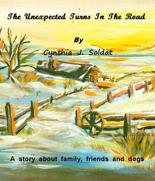 The Unexpected Turns In The Road  by  Cynthia Soldat