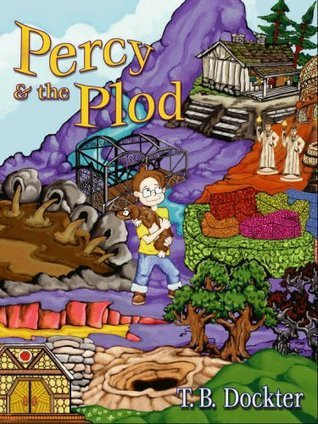 Percy and Plod - Book No. 1 in the Percy Veerance Adventure Series (fantasy tales, humor, family values, MegaSkills, adventure stories, no magic)  by  T.B. Dockter