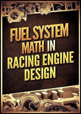 Fuel System Math in Racing Engine Design  by  John Baechtel