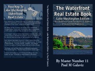 The Waterfront Real Estate Book-Lake Washington Edition  by  Paul Galaviz