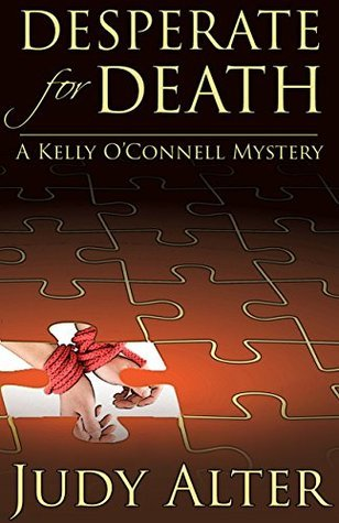 Desperate for Death (A Kelly OConnell Mystery Book 6)  by  Judy Alter