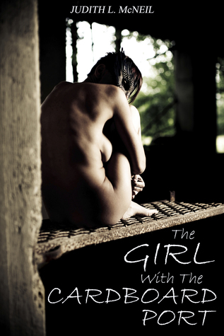 The Girl With The Cardboard Port  by  Judith McNeil